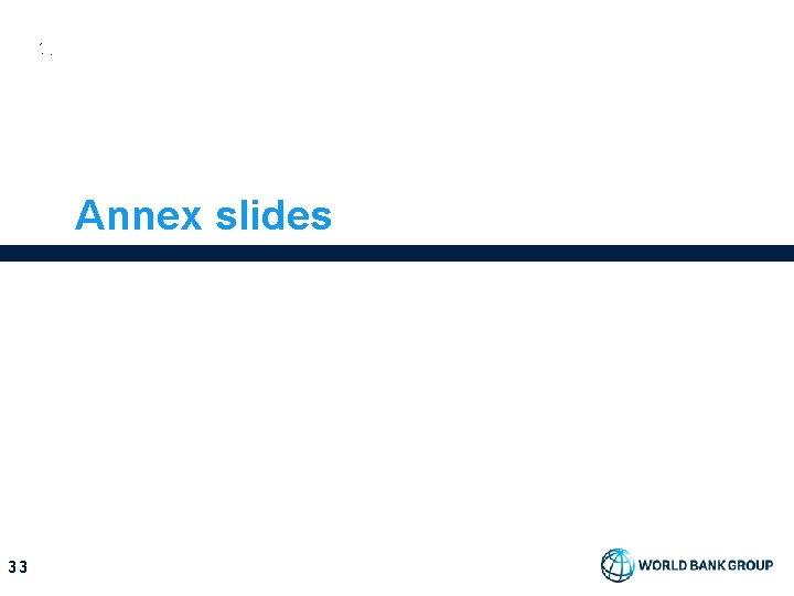 Annex slides 33