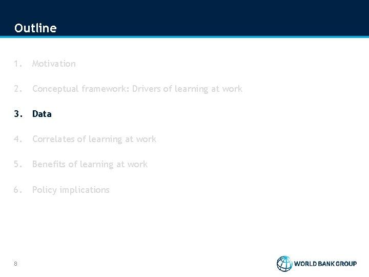 Outline 1. Motivation 2. Conceptual framework: Drivers of learning at work 3. Data 4.