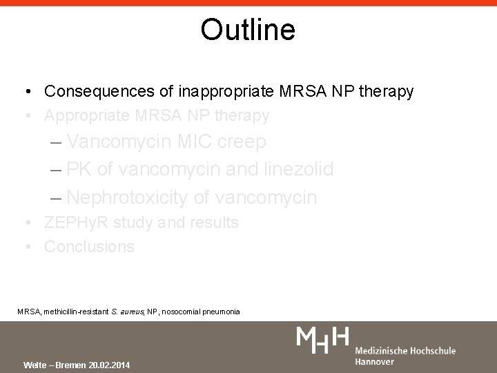 Outline • Consequences of inappropriate MRSA NP therapy • Appropriate MRSA NP therapy –