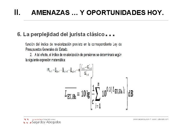II. AMENAZAS … Y OPORTUNIDADES HOY. 6. La perplejidad del jurista clásico …