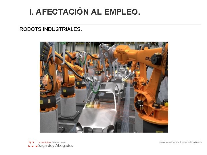 I. AFECTACIÓN AL EMPLEO. ROBOTS INDUSTRIALES.