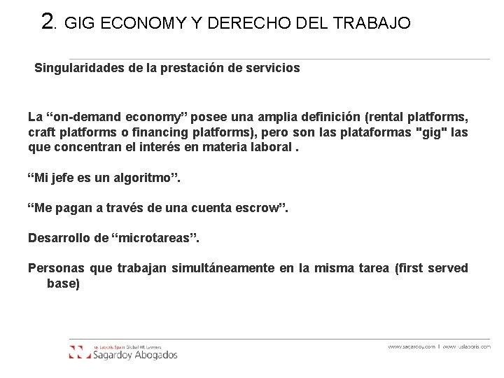 2. GIG ECONOMY Y DERECHO DEL TRABAJO Singularidades de la prestación de servicios La