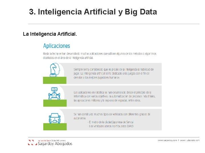3. Inteligencia Artificial y Big Data La Inteligencia Artificial.