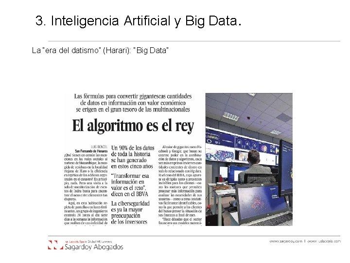 """3. Inteligencia Artificial y Big Data. La """"era del datismo"""" (Harari): """"Big Data"""""""