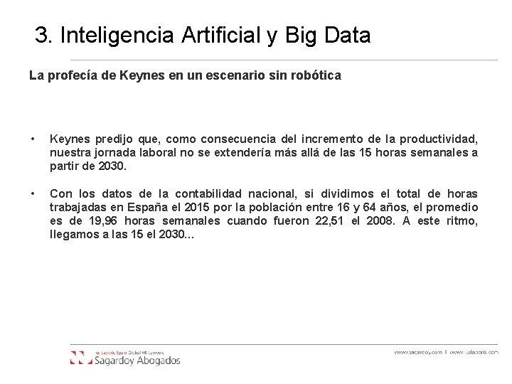 3. Inteligencia Artificial y Big Data La profecía de Keynes en un escenario sin