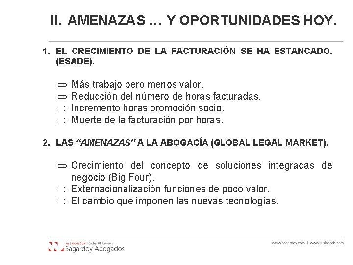 II. AMENAZAS … Y OPORTUNIDADES HOY. 1. EL CRECIMIENTO DE LA FACTURACIÓN SE HA