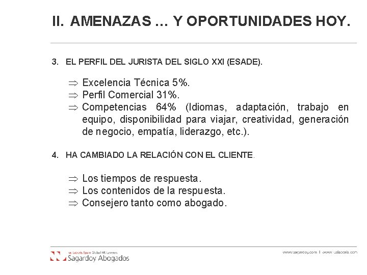 II. AMENAZAS … Y OPORTUNIDADES HOY. 3. EL PERFIL DEL JURISTA DEL SIGLO XXI