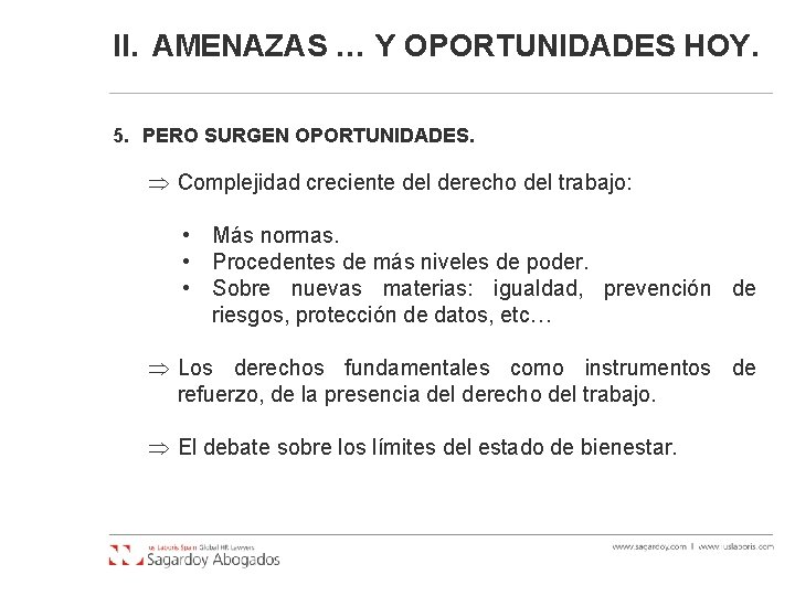 II. AMENAZAS … Y OPORTUNIDADES HOY. 5. PERO SURGEN OPORTUNIDADES. Complejidad creciente del derecho