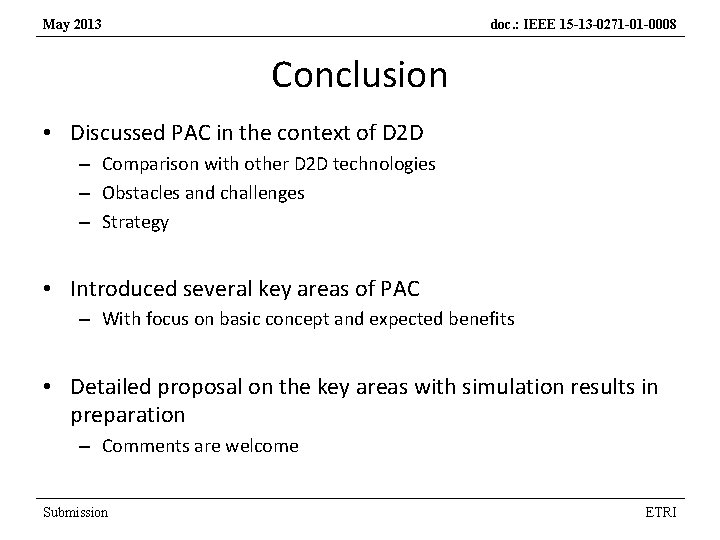 May 2013 doc. : IEEE 15 -13 -0271 -01 -0008 Conclusion • Discussed PAC