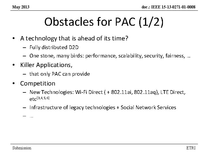 May 2013 doc. : IEEE 15 -13 -0271 -01 -0008 Obstacles for PAC (1/2)