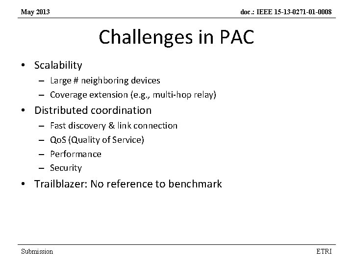 May 2013 doc. : IEEE 15 -13 -0271 -01 -0008 Challenges in PAC •