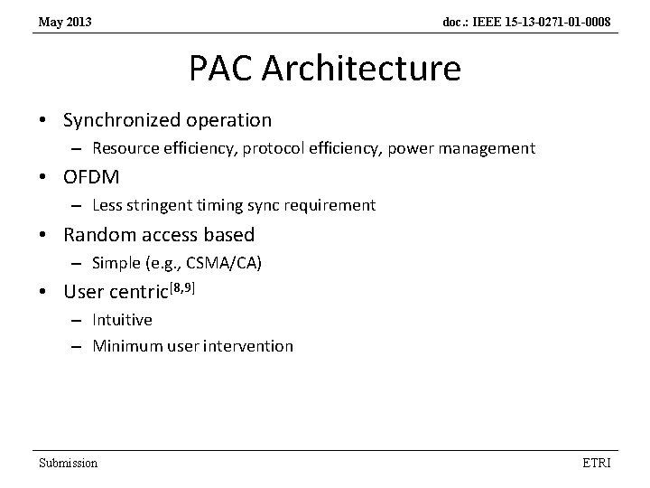May 2013 doc. : IEEE 15 -13 -0271 -01 -0008 PAC Architecture • Synchronized