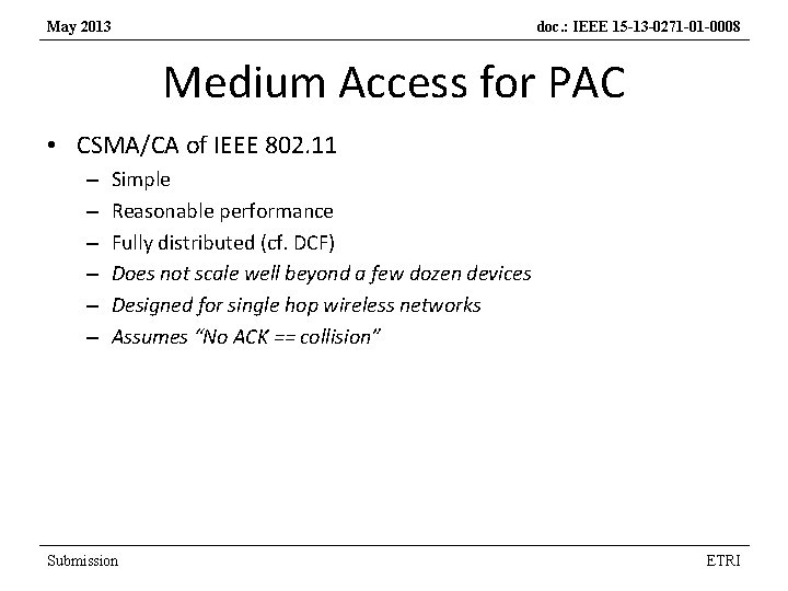 May 2013 doc. : IEEE 15 -13 -0271 -01 -0008 Medium Access for PAC
