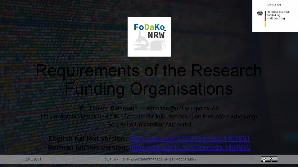Requirements of the Research Funding Organisations Dr. Torsten Rathmann – rathmann@uni-wuppertal. de Universitätsbibliothek und