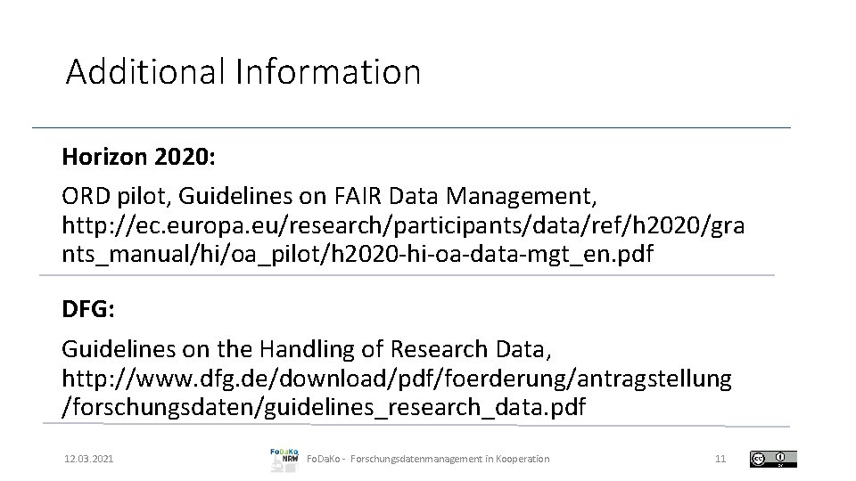 Additional Information Horizon 2020: ORD pilot, Guidelines on FAIR Data Management, http: //ec. europa.