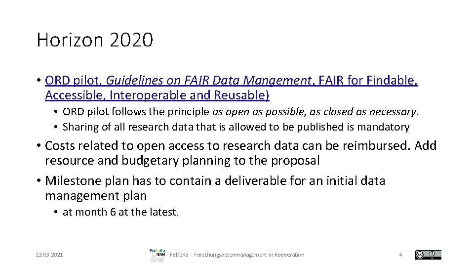 Horizon 2020 • ORD pilot, Guidelines on FAIR Data Mangement, FAIR for Findable, Accessible,