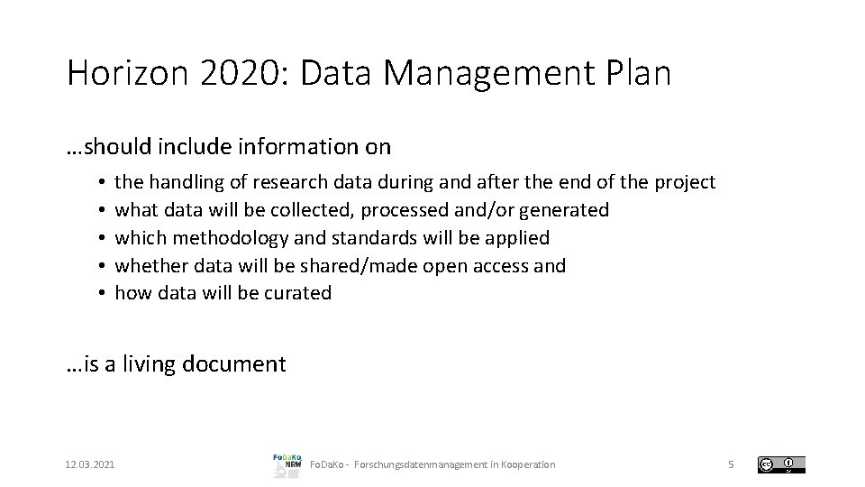 Horizon 2020: Data Management Plan …should include information on • • • the handling