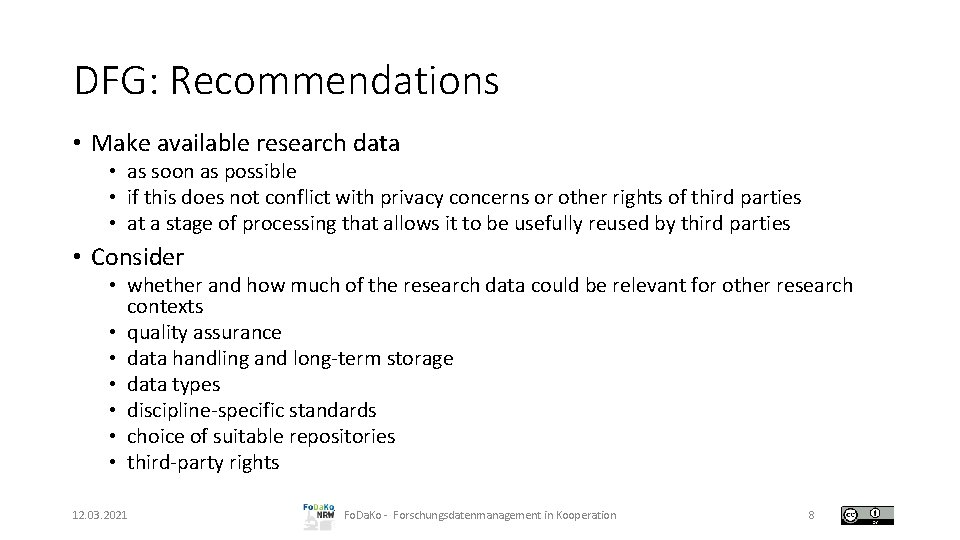 DFG: Recommendations • Make available research data • as soon as possible • if