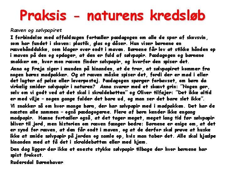 Praksis - naturens kredsløb Ræven og sølvpapiret I forbindelse med affaldsugen fortæller pædagogen om