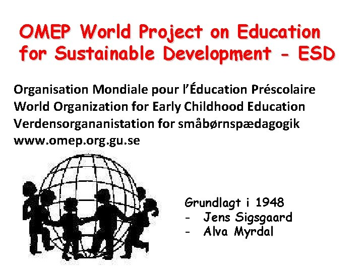 OMEP World Project on Education for Sustainable Development - ESD Organisation Mondiale pour l'Éducation