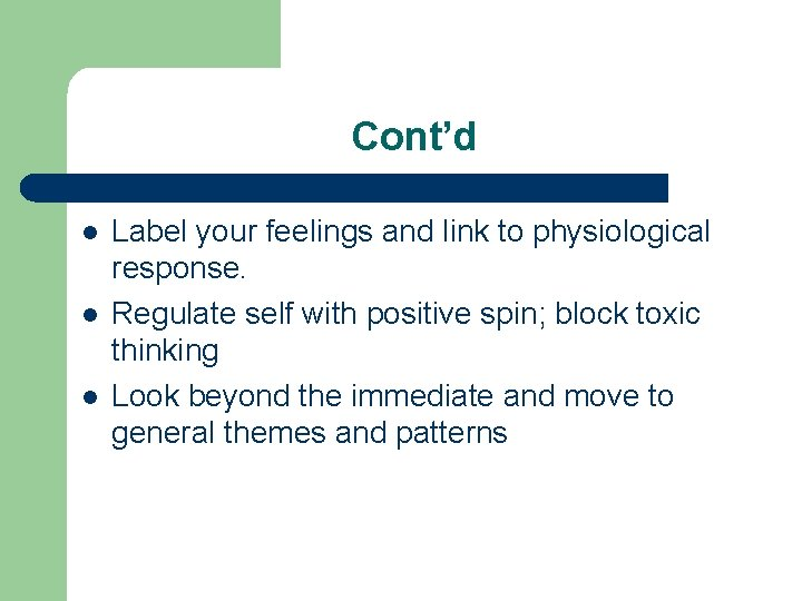 Cont'd l l l Label your feelings and link to physiological response. Regulate self
