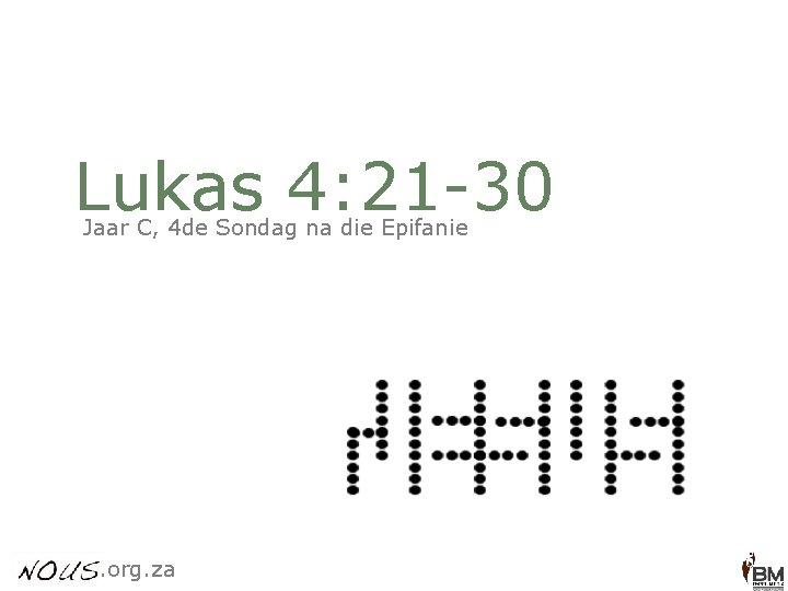 Lukas 4: 21 -30 Jaar C, 4 de Sondag na die Epifanie . org.