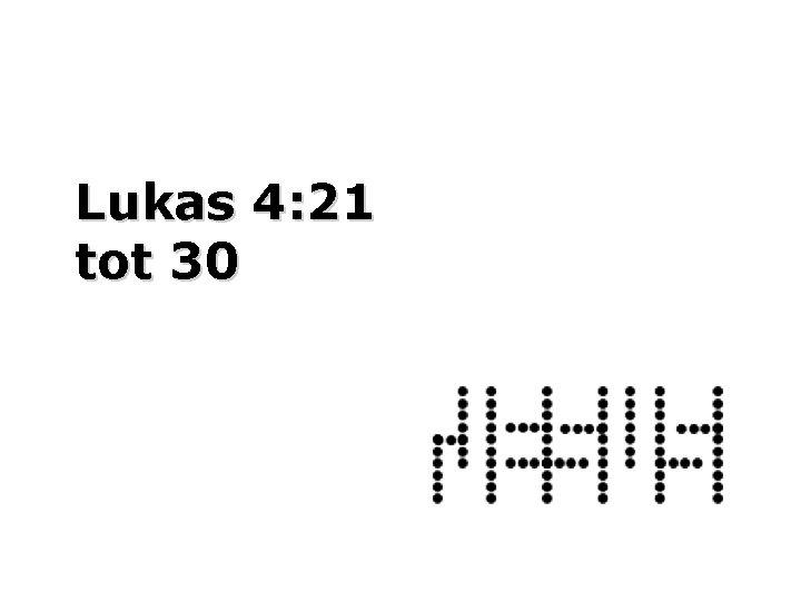 Lukas 4: 21 tot 30