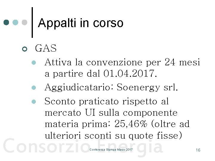 Appalti in corso ¢ GAS l l l Attiva la convenzione per 24 mesi