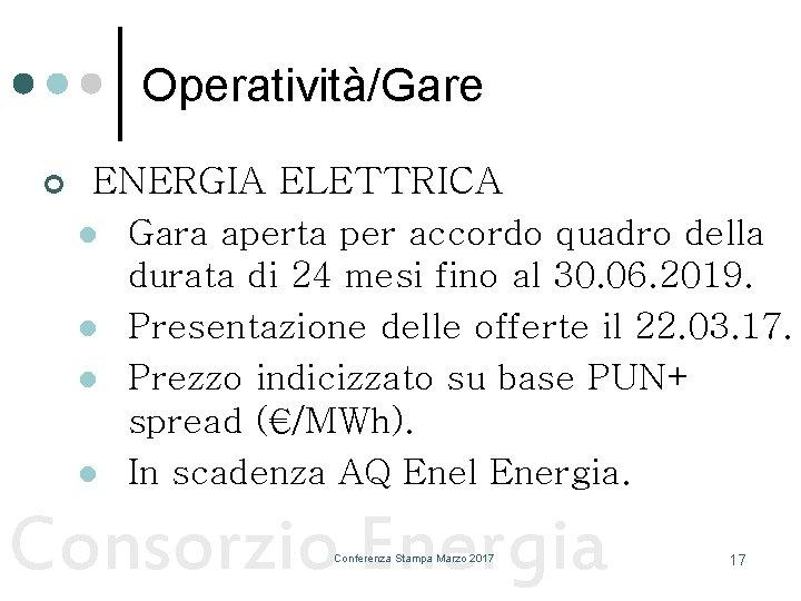 Operatività/Gare ¢ ENERGIA ELETTRICA l l Gara aperta per accordo quadro della durata di