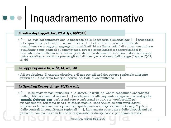 Inquadramento normativo Il codice degli appalti (art. 37 d. lgs. 50/2016) • […] Le