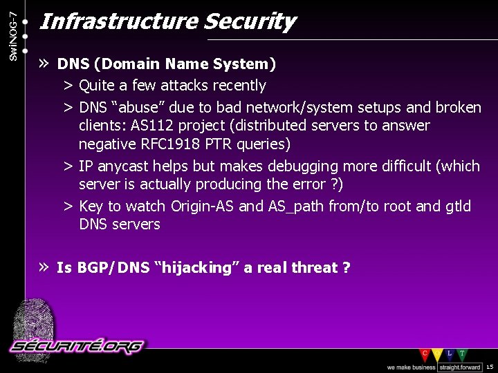Swi. NOG-7 Infrastructure Security » DNS (Domain Name System) > Quite a few attacks