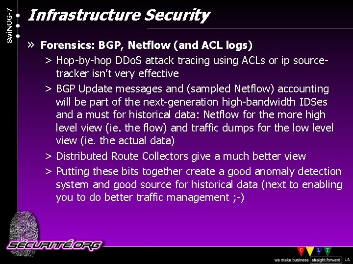 Swi. NOG-7 Infrastructure Security » Forensics: BGP, Netflow (and ACL logs) > Hop-by-hop DDo.