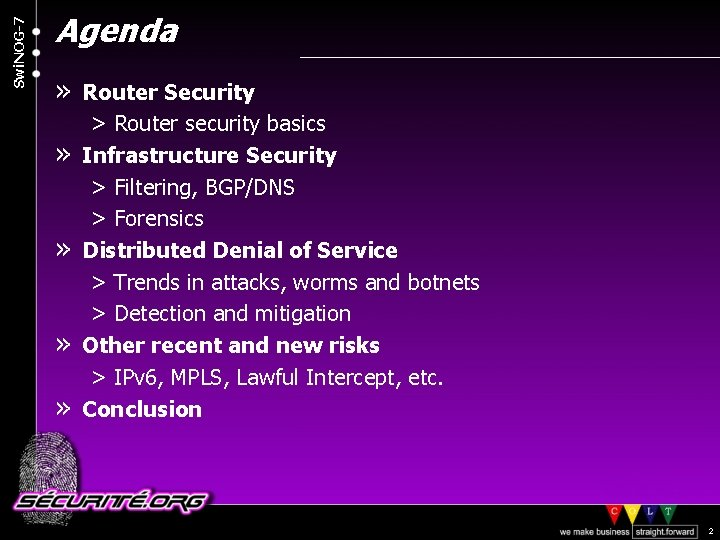 Swi. NOG-7 Agenda » Router Security » » > Router security basics Infrastructure Security
