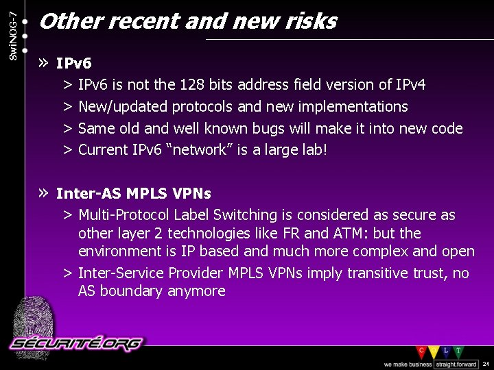 Swi. NOG-7 Other recent and new risks » IPv 6 > IPv 6 is
