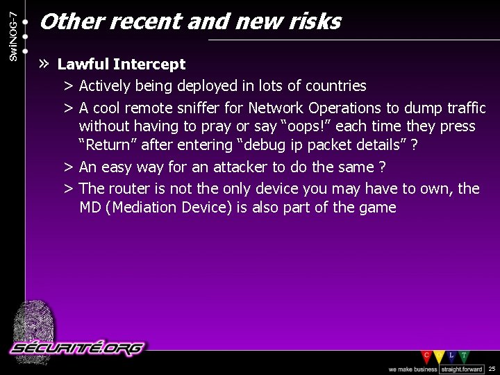 Swi. NOG-7 Other recent and new risks » Lawful Intercept > Actively being deployed