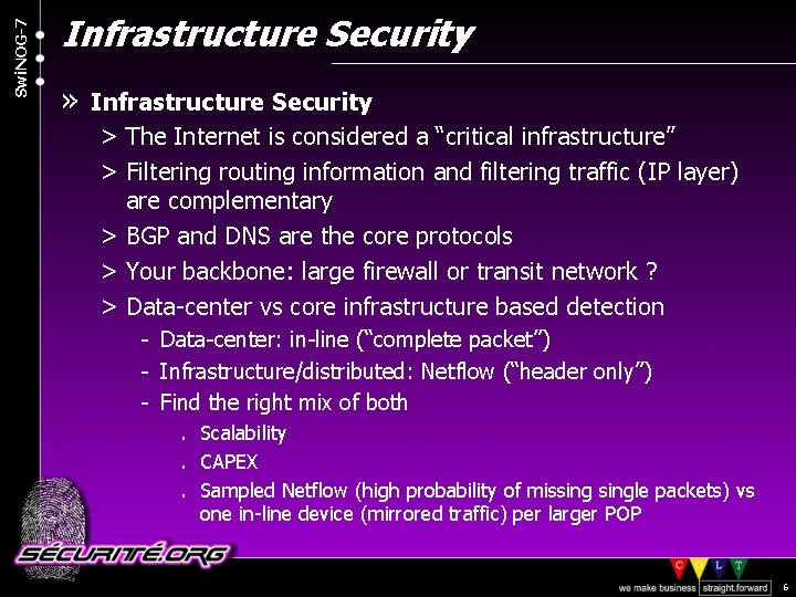 "Swi. NOG-7 Infrastructure Security » Infrastructure Security > The Internet is considered a ""critical"