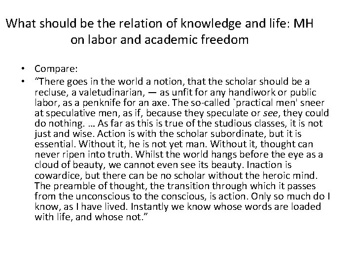 What should be the relation of knowledge and life: MH on labor and academic