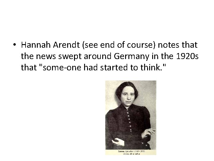 • Hannah Arendt (see end of course) notes that the news swept around