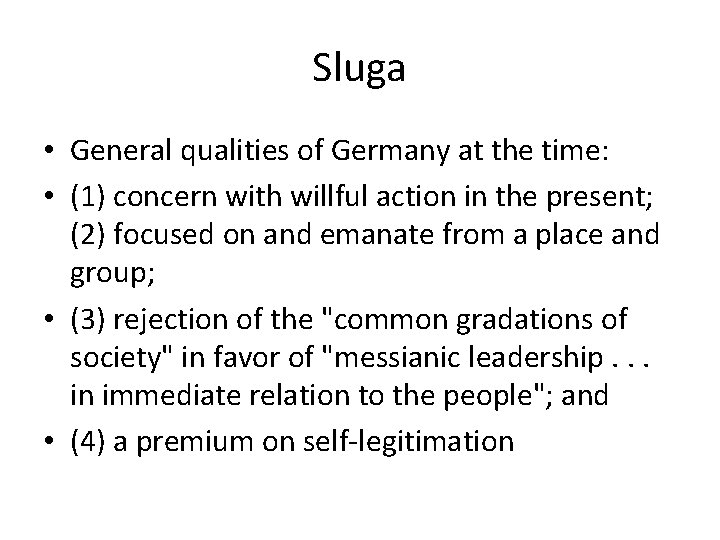 Sluga • General qualities of Germany at the time: • (1) concern with willful