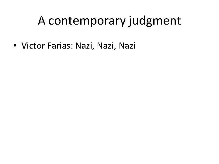 A contemporary judgment • Victor Farias: Nazi, Nazi