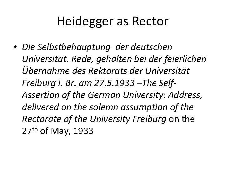 Heidegger as Rector • Die Selbstbehauptung der deutschen Universität. Rede, gehalten bei der feierlichen