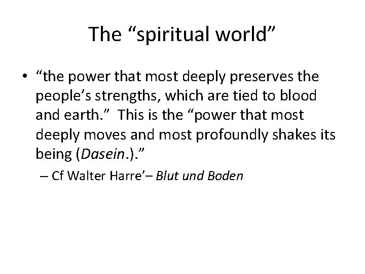 "The ""spiritual world"" • ""the power that most deeply preserves the people's strengths, which"