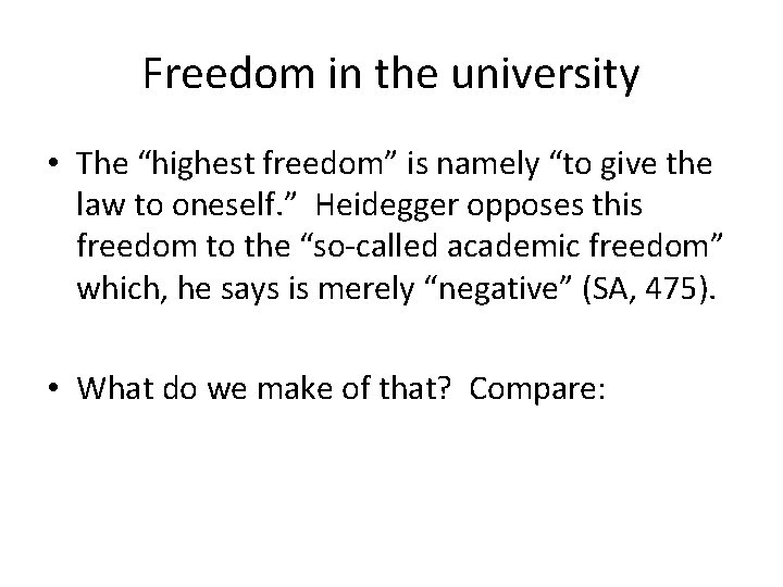 "Freedom in the university • The ""highest freedom"" is namely ""to give the law"