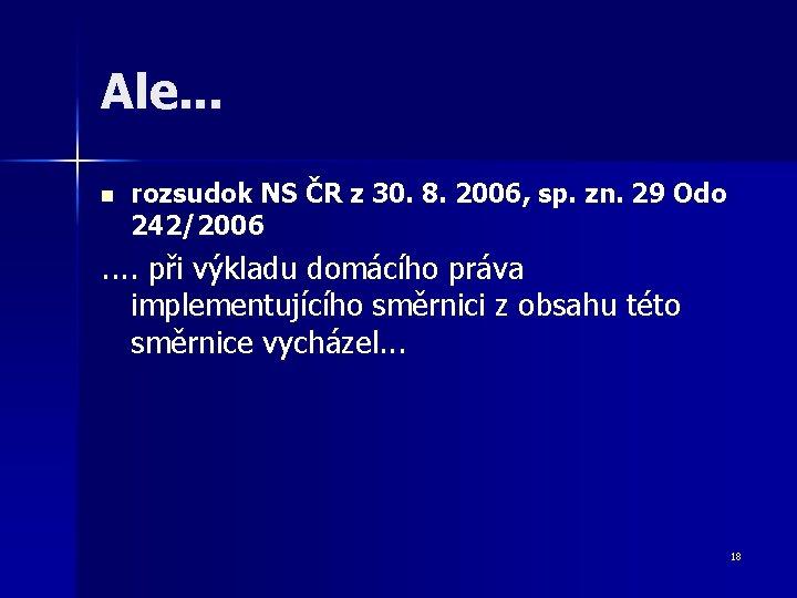 Ale. . . n rozsudok NS ČR z 30. 8. 2006, sp. zn. 29