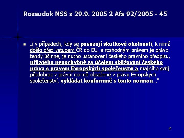 """Rozsudok NSS z 29. 9. 2005 2 Afs 92/2005 - 45 n """"i v"""