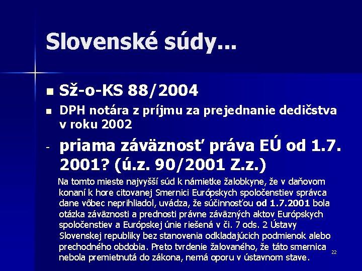 Slovenské súdy. . . Sž-o-KS 88/2004 n DPH notára z príjmu za prejednanie dedičstva
