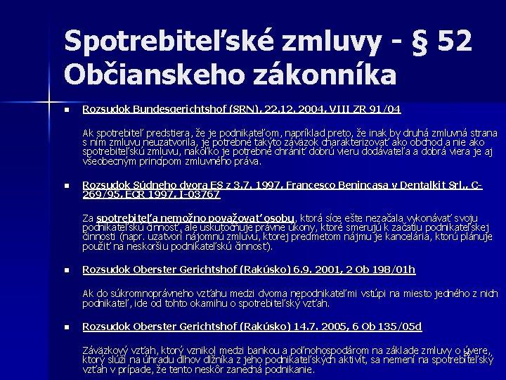 Spotrebiteľské zmluvy - § 52 Občianskeho zákonníka n Rozsudok Bundesgerichtshof (SRN), 22. 12. 2004,