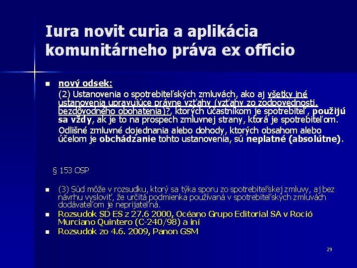 Iura novit curia a aplikácia komunitárneho práva ex officio n nový odsek: (2) Ustanovenia