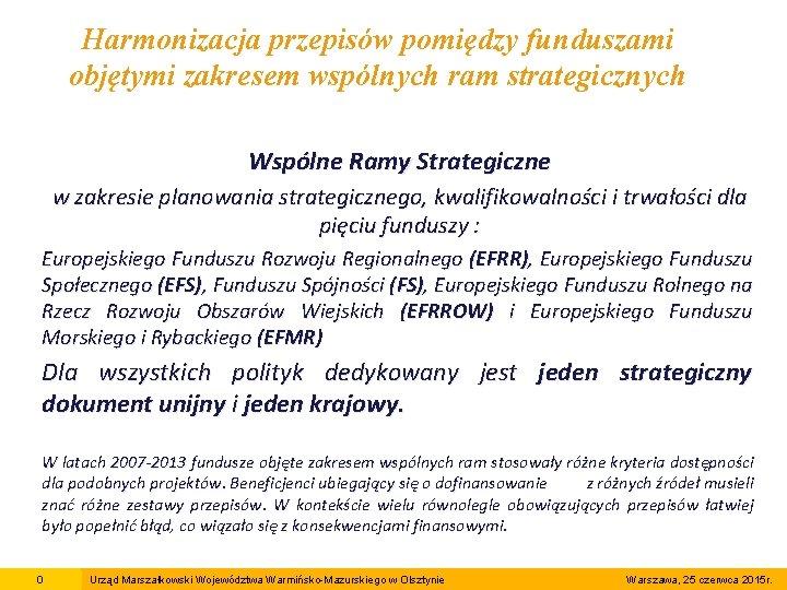 Harmonizacja przepisów pomiędzy funduszami objętymi zakresem wspólnych ram strategicznych Wspólne Ramy Strategiczne w zakresie
