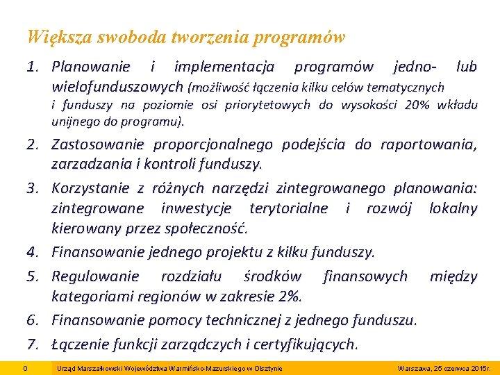 Większa swoboda tworzenia programów 1. Planowanie i implementacja programów jedno- lub wielofunduszowych (możliwość łączenia